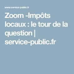 Zoom -Impôts locaux: le tour de la question   service-public.fr
