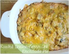 Enchilada Pie: Roasted chicken and green chilies, smothered in loads of melted…