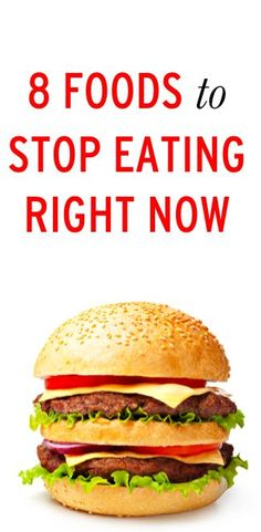 8 foods you should stop eating now