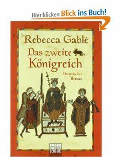 Das zweite Königreich: Amazon.de: Rebecca Gablé: Bücher