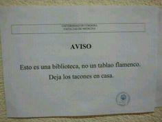 """Universidad de Córdoba, Facultad de Medicina. """"Aviso Esto es una biblioteca, no un tablao flamenco. Deja los tacones en casa"""". #shhh #bbtk #estamosdeexamenes"""