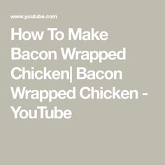 How To Make Bacon Wrapped Chicken  Bacon Wrapped Chicken - YouTube