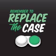 HERE'S YOUR REMINDER to replace your case every three months to prevent the spread of bacteria to your eyes.