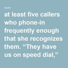 """at least five callers who phone-in frequently enough that she recognizes them. """"They have us on speed dial,"""" she says. """"Live Google"""" ... NY Public Library"""