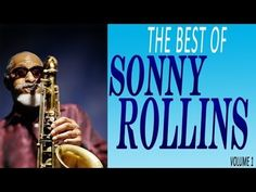 THE BEST OF SONNY ROLLINS VOLUME 1 - YouTube