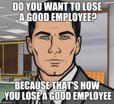 My response to my boss who yelled at me for being 10 minutes early ...