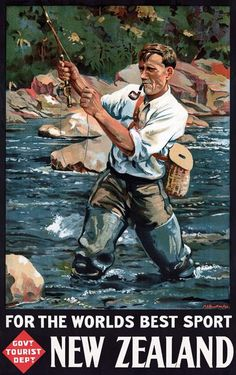 For the World's Best Sport: New Zealand. This vintage New Zealand travel poster shows a man fly fishing in a New Zealand river. Issued by the New Zealand Government Tourist Department in 1936. Illustrated by Maurice Poulton.
