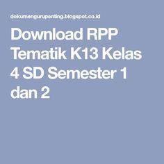 Download RPP Tematik K13 Kelas 4 SD Semester 1 dan 2 Ads, Education, Onderwijs, Learning