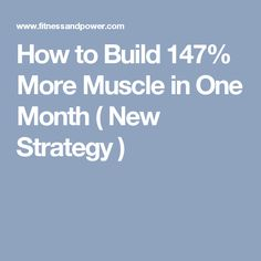 How to Build 147% More Muscle in One Month ( New Strategy )