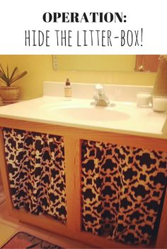 How to hide a litter box in small spaces. Remove the doors under the bathroom sink. Get a tension rod and cut some curtains to fit the space. PRESTO! The kitty will find their way in easily and bonus, it looks cute!