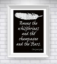 The Great Gatsby Print, Literary Quote Typography Print - Black and White - The Great Gatsby Inspiring Quote Print. $15.00, via Etsy.