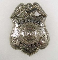US State of Texas, City of Pasadena Police Department Badge (Out of Service) Police Badges, Police Uniforms, Military Police, Police Officer, Old West, Pasadena Texas, Fallen Officer, Law Enforcement Badges, Emergency Responder