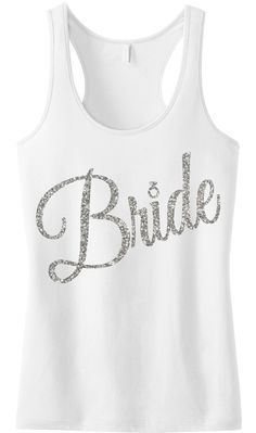 The perfect tank top for any #Bride! BRIDE Silver Glitter Script Tank Top by www.MrsBridalShop.com. Click here to buy http://mrsbridalshop.com/collections/bride/products/bride-silver-glitter-cursive-tank-top