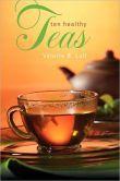 Ten Healthy Teas