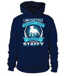 Happiest with my  Staffy  #gift #idea #shirt #image #doglovershirt #lovemypet