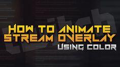 How to Animate Twitch Stream Overlay