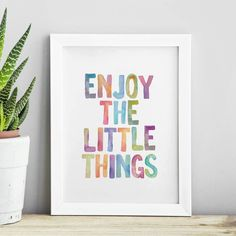 Enjoy the Little Things http://www.notonthehighstreet.com/themotivatedtype/product/enjoy-the-little-things-watercolour-typography-print @notonthehighst #notonthehighstreet