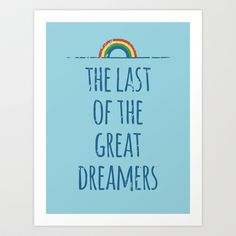 The last of the great dreamers Art Print by Word Quirk - $16.00
