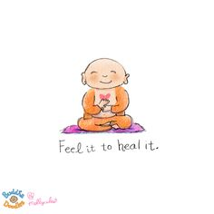 *Today's Buddha Doodle* - Feel it to heal itClick the link now to find the center in you with our amazing selections of items ranging from yoga apparel to meditation space decor! Tiny Buddha, Little Buddha, Byron Katie, Buddha Thoughts, Happy Thoughts, Namaste, Buddah Doodles, Spiritual Quotes, Decir No