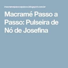 Macramé Passo a Passo: Pulseira de Nó de Josefina