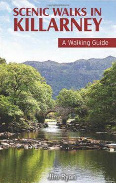 Scenic Walks in Killarney: A Walking Guide Guide Book, Beautiful Landscapes, Walks, Ireland, Diversity, Ebooks, Public, Europe, Adventure