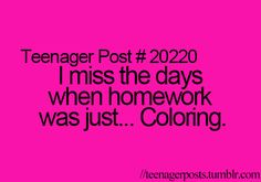 Actually, my Bible teacher has given us different assignments that were just coloring, and I'm in junior high!