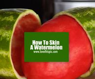 How To Skin A Watermelon