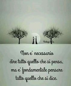 No need to say everything you think, but it's essential to think about everything you sayVorrà dire k a volte penso troppo quando semplicemente potrei kiedere Words Quotes, Wise Words, Sayings, Favorite Quotes, Best Quotes, Italian Quotes, Italian Language, Happy Weekend, Life Lessons