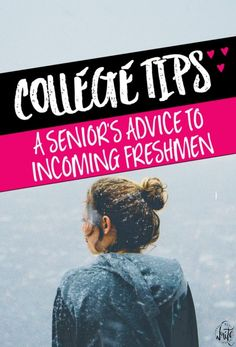 A Senior's Advice to Incoming College Freshmen: Take it from somewhere who has…