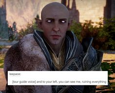 "bubonickitten: "" Dragon Age: Inquisition + text posts: Solas Seems Trespasser has put people in the mood for eggman bc I've gotten multiple requests for him. :P More DA text post memes: Dragon Age 4, Solas Dragon Age, Dragon Age Memes, Dragon Age Funny, Dragon Age Origins, Funny Cute, Funny Shit, Dragon Age Inquisition, Fantasy"