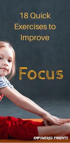 18 Quick Exercises to Improve Focus - Empowered Parents