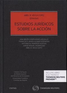 Estudios jurídicos sobre la acción / Abel B. Veiga Copo (director); autores, Ana Belén Campuzano Laguillo [y otros]