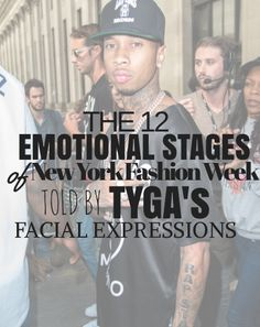 NYFW can bring a whirlwind of feelings, here's the 12 emotional stages, as told by tyga's facial expressions Balenciaga Designer, Chanel Designer, Designer Jewelry, Jewelry Design, Everything Designer, Louis Vuitton Designer, Man Crush Everyday, Tyga, Beautiful Handbags