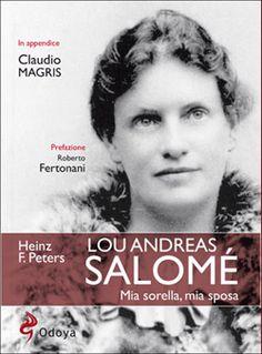 """Recensione ignorante di """"Lou Andreas Salomè. Mia sorella, mia sposa"""" di Heinz F. Peters, in corso di lettura ..."""