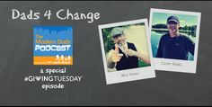Dads 4 Change Joins Modern Dads Podcast for #GivingTuesday
