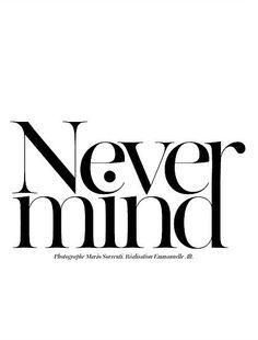 Never MIND, Natasha Poly by Mario Sorrenti for Vogue Paris November 2011,  Stylelist.ED, stylelistED, Eva Vaughan, typography, type, logo, font, graphic design, minimal, layout.
