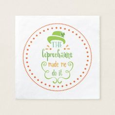The Leprechauns Made Me Do It St. Patrick's Day Paper Napkin - kitchen gifts diy ideas decor special unique individual customized