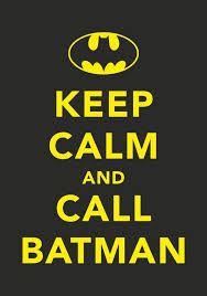 and call batman.