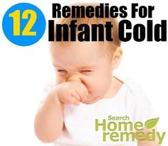 12 Home Remedies For Infant Cold! Here are safe and effective home treatments for your child. #infantcoldremedies #remediesforinfantcold #homeremediesforinfantcold