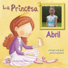 La Princesa Abril nos habla de la moderación. Cuento de princesas para niñas