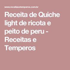 Receita de Quiche light de ricota e peito de peru - Receitas e Temperos