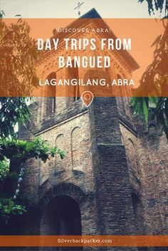 Lagangilang, Abra. A day trip from Bangued. Discover Abra.  The American Colonial Town of Abra.