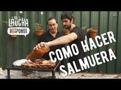 (8) Como hacer una buena Salmuera - El Laucha Responde - YouTube