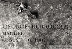 Grave of George Burroughs, the only minister to be executed during the Salem Witch Trials.