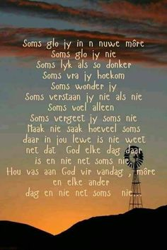 Soms lyk als donker en soms verstaan ons nie, maak nie saak hoeveel soms daar in ons lewens is nie, God is elke dag daar. Pray Quotes, Son Quotes, Bible Quotes, Qoutes, Funny Quotes, Prayer Verses, Bible Prayers, Bible Verses, Special Words
