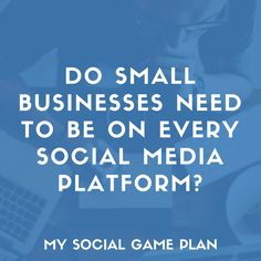 Do Small Businesses Need to Be On Every Social Media Platform? Digital Marketing Strategy, Online Marketing, Social Media Marketing, Facebook Marketing, Business Facebook Page, Social Games, Virtual Assistant Services, Small Business Marketing, Small Businesses