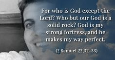 Which Bible quote gives you strength? 2 Samuel, My Way, Bible Quotes, Bliss, Strength, Lord, Faith, Bible Scripture Quotes, Loyalty