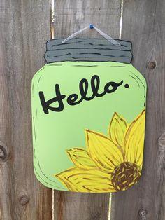 Hello, Mason Jar, Sunflower, Hand Painted, Door Hanger, Foam Board Sign, Summer Door Hanger, Indoor Door Hanger, Sunflower Decor, Wall Decor by TheCreativeSign on Etsy Mason Jar Hanger, Mason Jars, Painted Jars, Hand Painted, Foam Board Crafts, Door Hanger Template, Diy Cutting Board, Craft Show Ideas, Dollar Tree Crafts