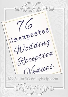 76 Unexpected Wedding Reception Venues | My Online Wedding Help Wedding Planning Advice