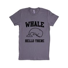 Whale Hello There Whales Ocean Animal Animals Greeting Mammals Mammal Pun Puns Play On Words Funny SGAL2 Women's Shirt
